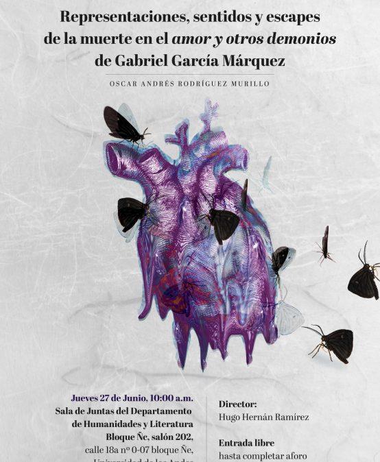 Representaciones, sentidos y escapes de la muerte en el amor y otros demonios de Gabriel García Márquez – Sustentación de tesis de maestría de Oscar Rodríguez
