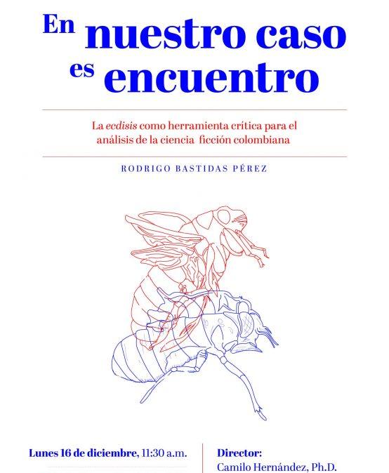 En nuestro caso es encuentro: La ecdisis como herramienta crítica para el análisis de la ciencia  ficción colombiana