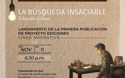 Lanzamiento de la novela: «La búsqueda insaciable» del escritor colombiano Eduardo Gómez